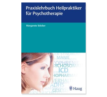 Praxislehrbuch Heilpraktiker für Psychotherapie
