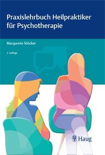 Praxislehrbuch Heilpraktiker für Psychotherapie - Auflage 2